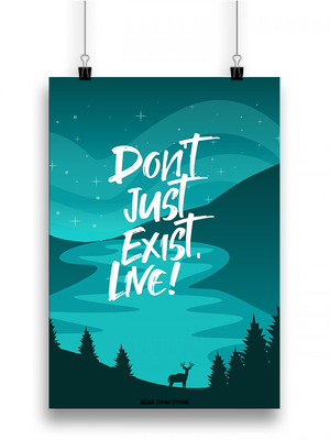 Don't Just Exist Poster