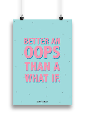 Better An Oops Poster