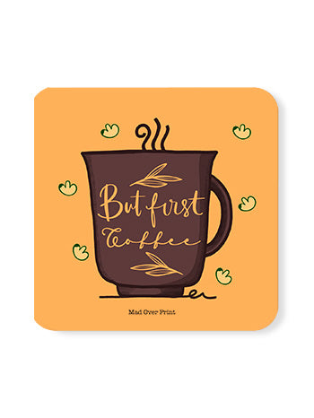 But-first-coffee Coaster