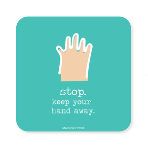Keep Your Hand Away Coaster