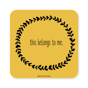 Belongs To Me Coaster