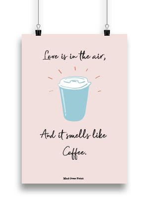 Coffee Is Love Poster
