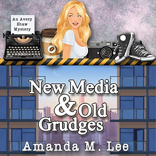 New Media and Old Grudges: An Avery Shaw Mystery, Book 16