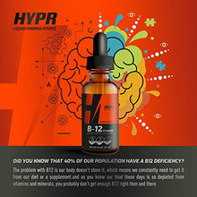 Load image into Gallery viewer, HYPR Vitamin B12 Sublingual Liquid Drops - 5000 MCG Supplement with Methylcobalamin (Methyl B-12) - Max Absorption B 12 to Increase Energy & Metabolism - Vegan Friendly - 1 fl oz