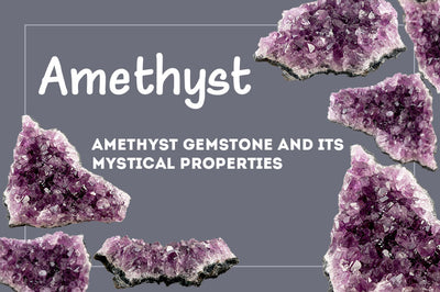 Amethyst Gemstone and its Mystical Properties