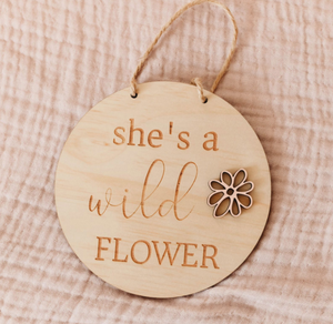 She's a Wild Flower sign