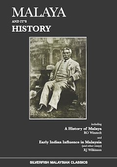 Malaysia and its History by Winstedt and Wilkinson: is this our definitive history