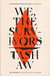 Tash Aw: We the Survivors
