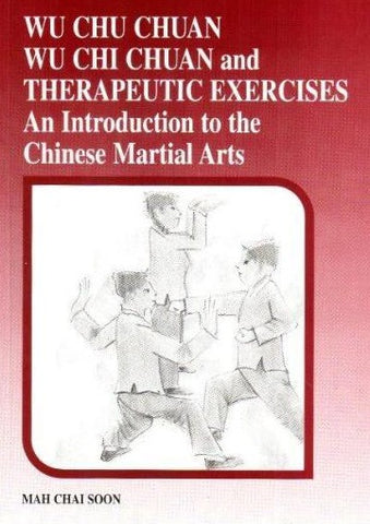 Wu Chu Chuan, Wu Chi Chuan and Therapeutic Exercises