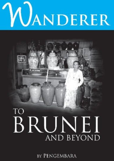 Wanderer to Brunei and Beyond