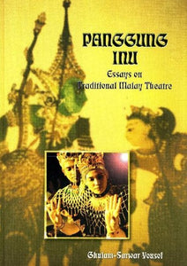 Panggung Inu: Essays on Traditional Malay Theatre