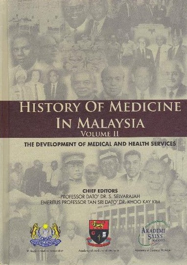 The History of Medicine and Health in Malaysia