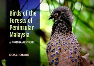 Birds of the Forests of Peninsular Malaysia