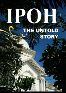 Ipoh: The Untold Story