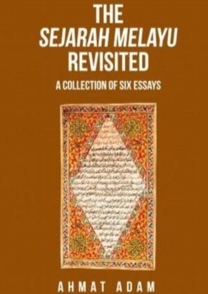 The Sejarah Melay Revisited