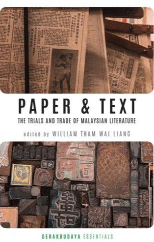Paper & Text The Trial and Trade of Malaysian Literature