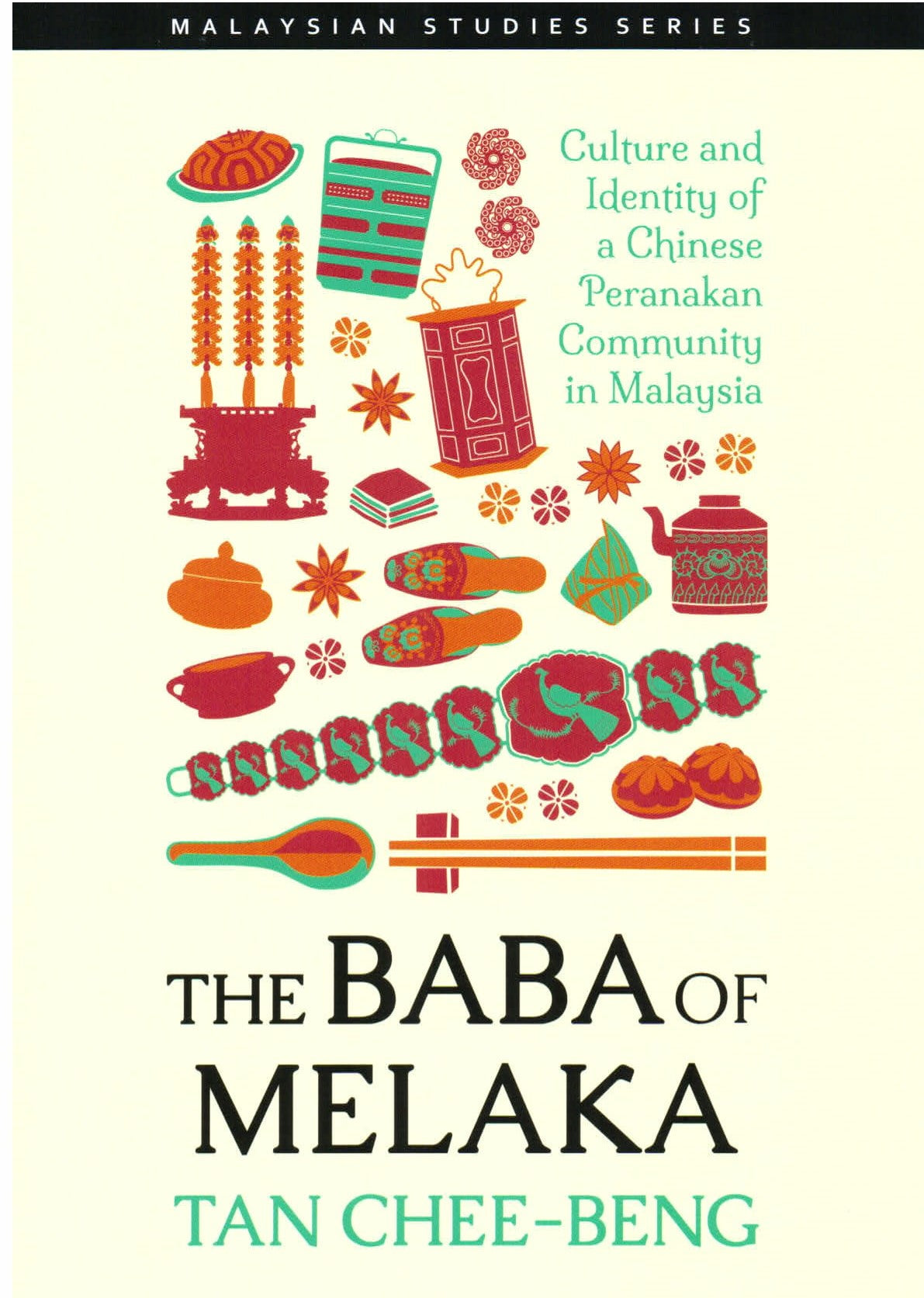 The Baba of Melaka Culture and Identity of a Chinese Peranakan Community in Malaysia