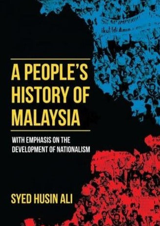 A People's History of Malaysia with Emphasis on the Development of Nationalism