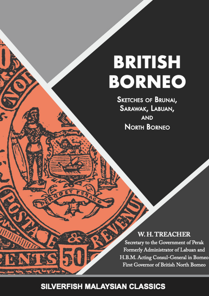 British Borneo: Sketches of Brunai, Sarawak, Labuan and North Borneo