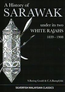 A History of Sarawak Under its Two White Rajahs (1839-1908)