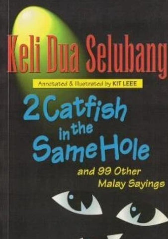 Keli Dua Selubang / 2 Catfish in the Same Hole