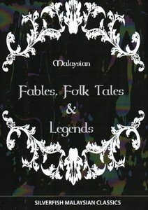 Malaysian Fables, Folk Tales & Legends (Ebook)