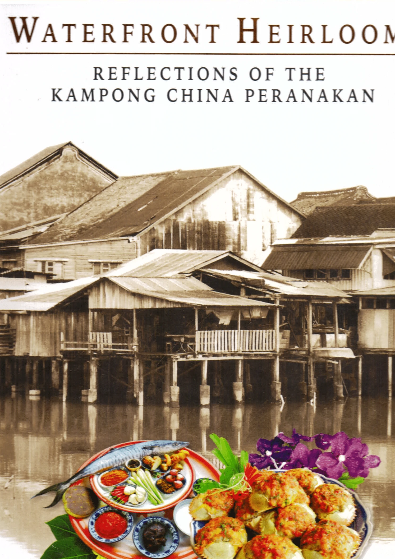 WaterFront Heirlooms: Reflection Of The Kampong China Peranakan