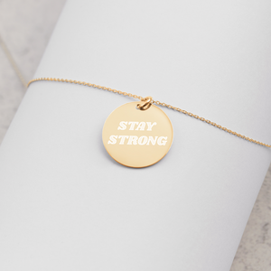 """Stay Strong"" Engraved Silver Disc Necklace"