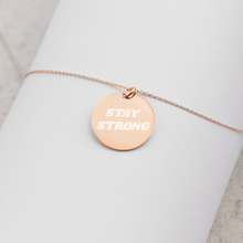 "Load image into Gallery viewer, ""Stay Strong"" Engraved Silver Disc Necklace"