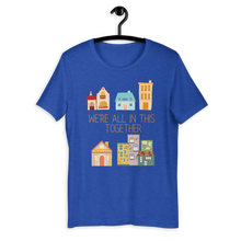 Load image into Gallery viewer, We're All In This Together T-Shirt