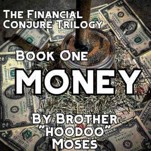 Money Conjure - Hoodoo for Money (Financial Conjure Trilogy: Volume 1) - EBOOK