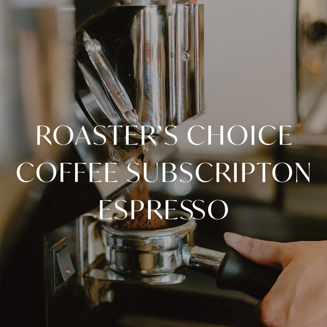 Roaster's Choice Espresso Subscription