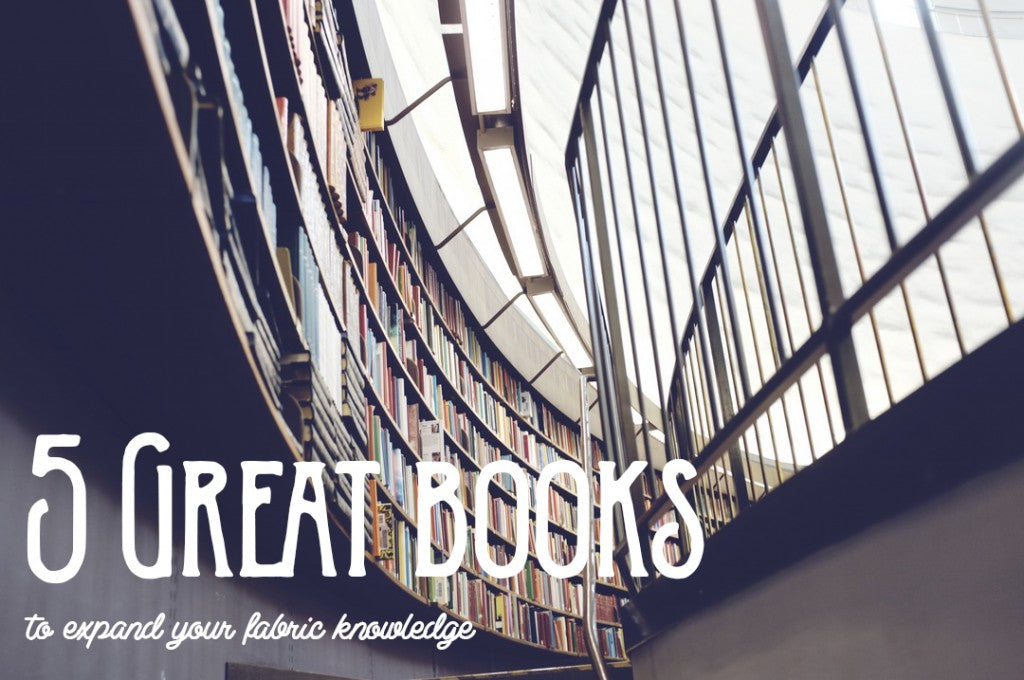 5 great books to expand your fabric knowledge [hannevandersteen