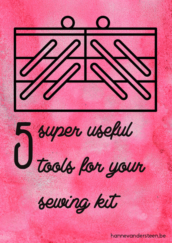 5 super useful tools for your sewing kit (newbie and advanced sewers!)