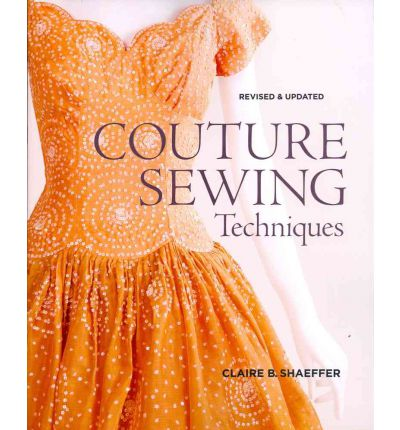 couture sewing techniques claire b shaeffer