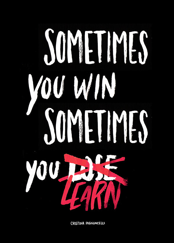 sometimes you win sometimes you learn behance cristina pagnoncelli