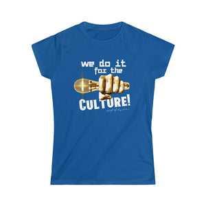 We Do It For The Culture! Women's Softstyle Tee
