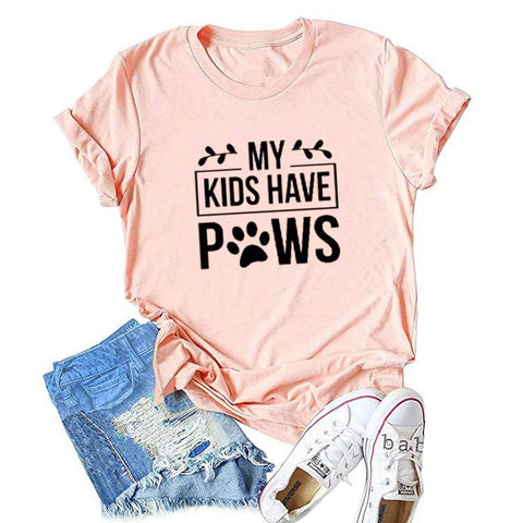 My Kids Have Paws T-Shirt For Dog Parents Women Shirt