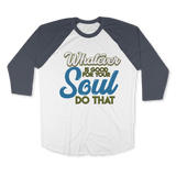 WHATEVER IS GOOD FOR THE SOUL DO THAT - RAGLAN SHIRT BASEBALL T-SHIRT White Asphalt / XS DEARSOUL