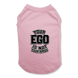 YOUR EGO NOT AMIGO - DOG TANK TOP Dog Tank Light Pink / XS DEARSOUL