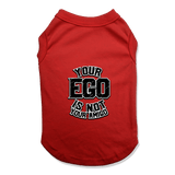 YOUR EGO NOT AMIGO - DOG TANK TOP Dog Tank Red / XS DEARSOUL