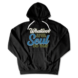 WHATEVER IS GOOD FOR THE SOUL DO THAT - HOODIE HOODIE Black / S DEARSOUL