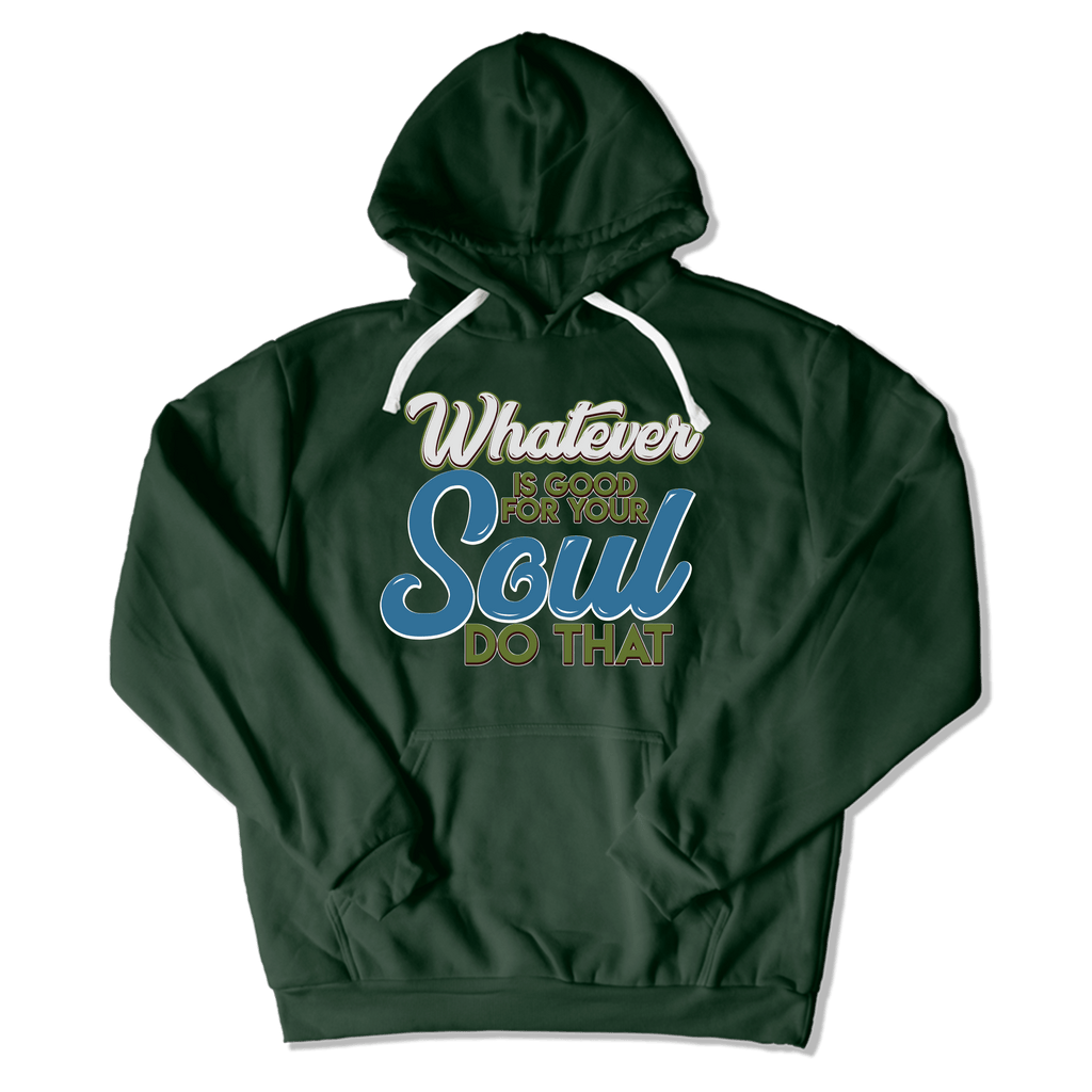 WHATEVER IS GOOD FOR THE SOUL DO THAT - HOODIE HOODIE Forest Green / S DEARSOUL