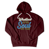 WHATEVER IS GOOD FOR THE SOUL DO THAT - HOODIE HOODIE Maroon / S DEARSOUL