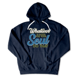 WHATEVER IS GOOD FOR THE SOUL DO THAT - HOODIE HOODIE Navy / S DEARSOUL