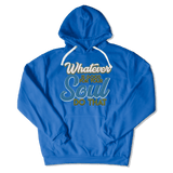 WHATEVER IS GOOD FOR THE SOUL DO THAT - HOODIE HOODIE Royal / S DEARSOUL