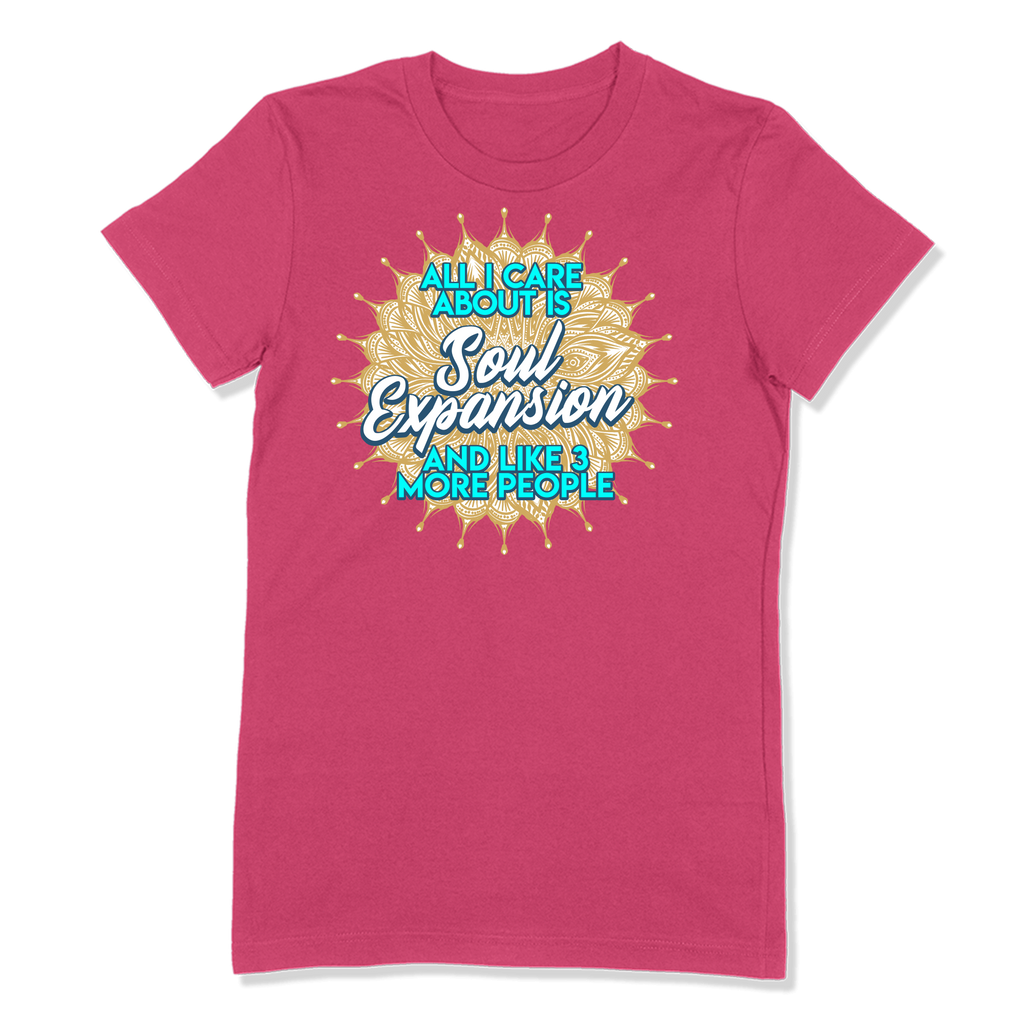 ALL I CARE ABOUT IS SOUL EXPANSION - LADIES T-SHIRT LADIES T-SHIRT Berry / S DEARSOUL