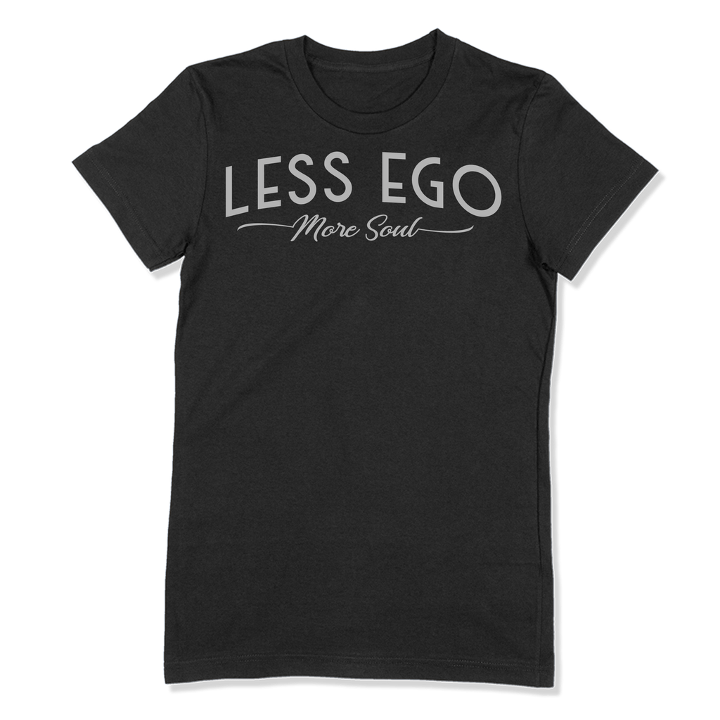LESS EGO MORE SOUL - LADIES T-SHIRT LADIES T-SHIRT Black / S DEARSOUL