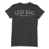 LESS EGO MORE SOUL - LADIES T-SHIRT LADIES T-SHIRT Dark Grey Heather / S DEARSOUL