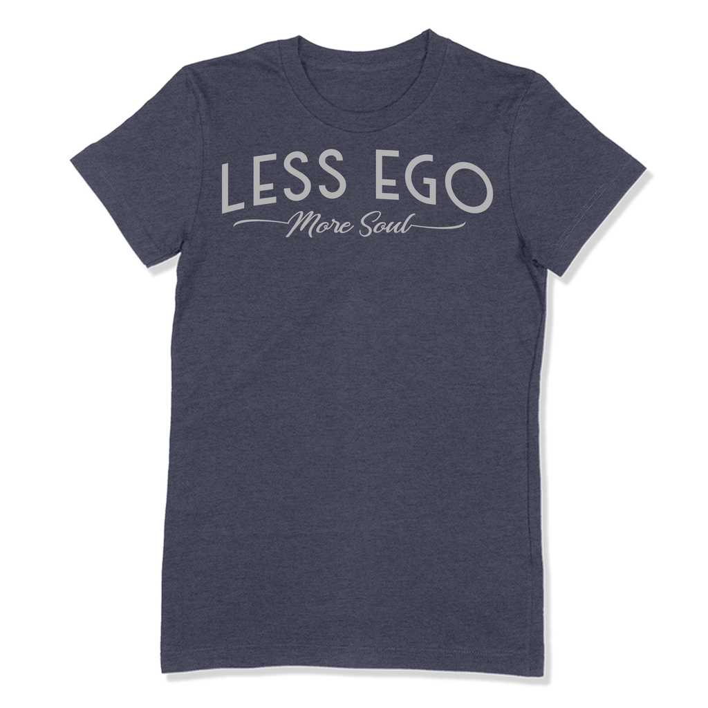 LESS EGO MORE SOUL - LADIES T-SHIRT LADIES T-SHIRT Heather Navy / S DEARSOUL
